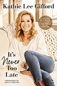 Kathie Lee Gifford It's Never Too Late