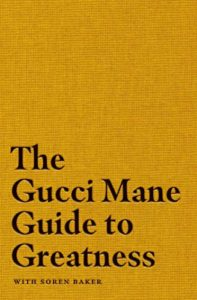The Gucci Mane Guide to Greatness by Gucci Mane