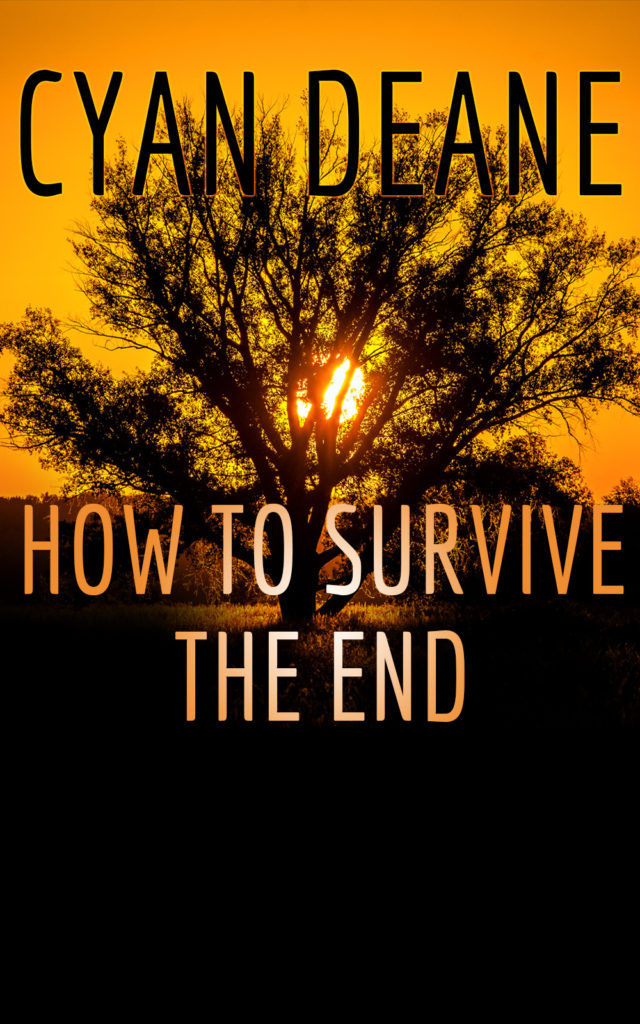 How To Survive the End by Cyan Deane
